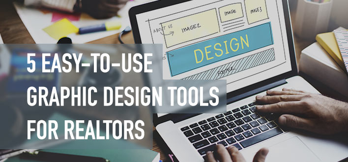 5 Easy To Use Graphic Design Tools For Realtors Realtor Marketing Institute